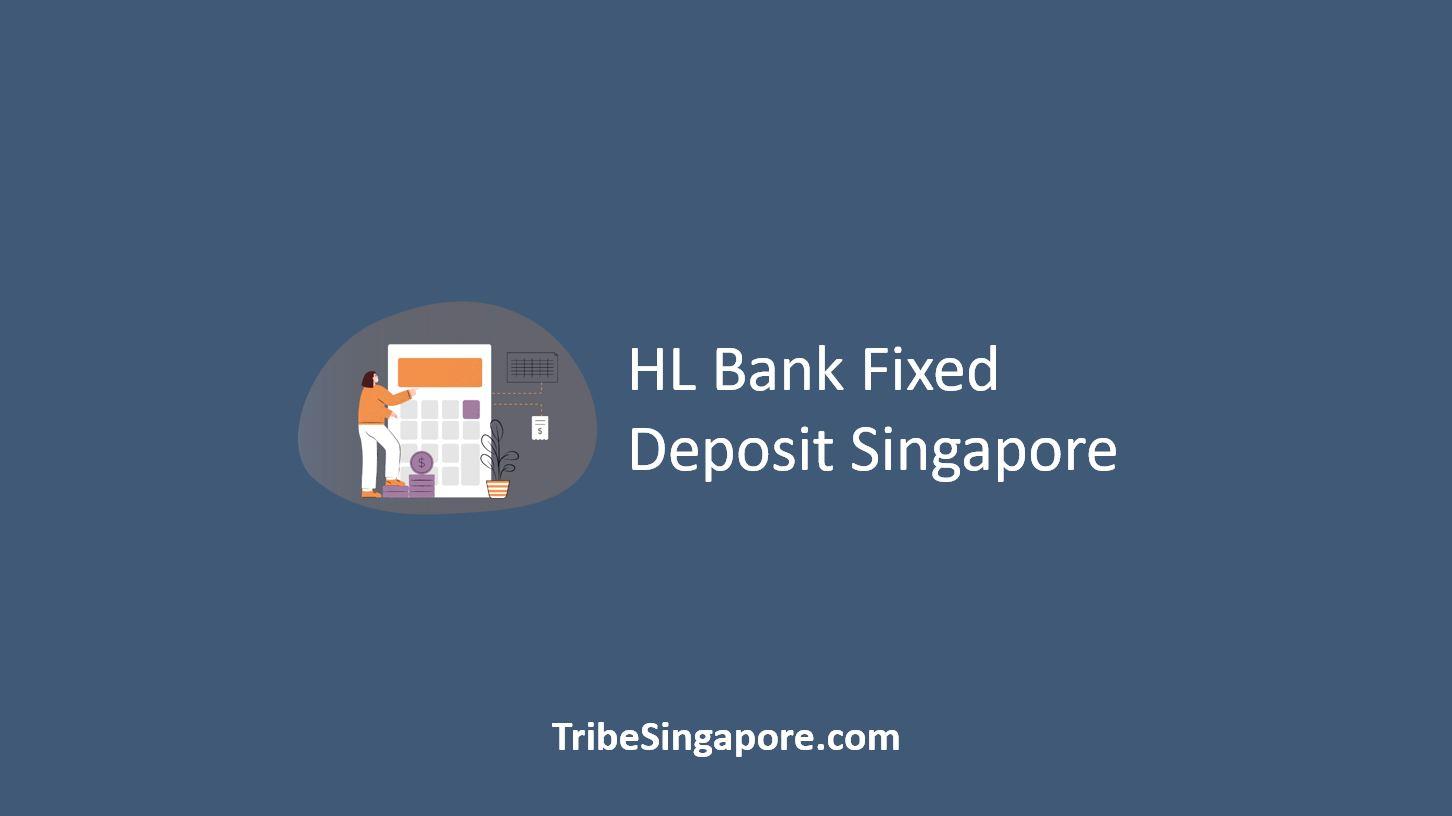 HL Bank Fixed Deposit Singapore