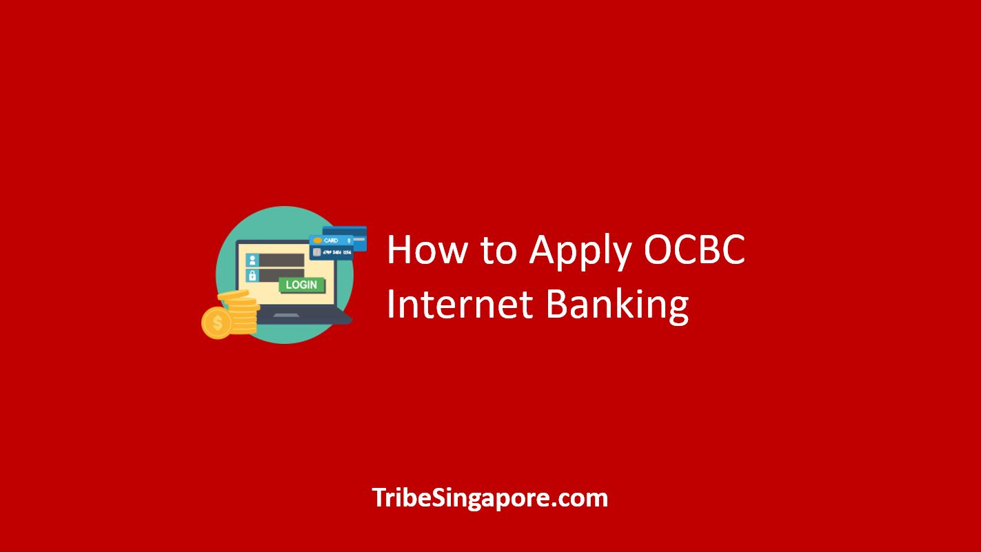 How to Apply OCBC Internet Banking