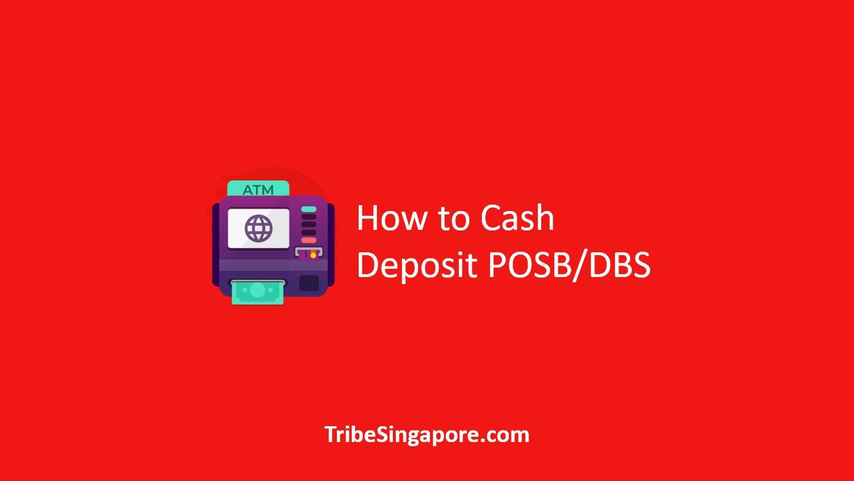 How to Cash Deposit POSB DBS