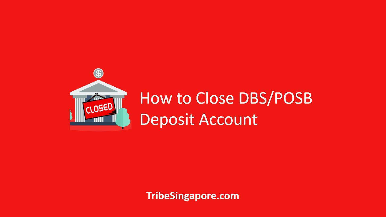 How to Close DBS POSB Deposit Account