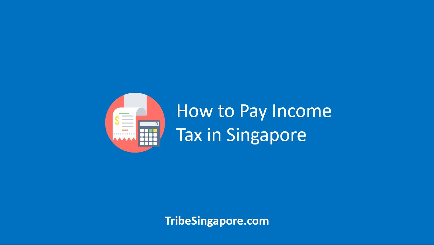 How to Pay Income Tax in Singapore