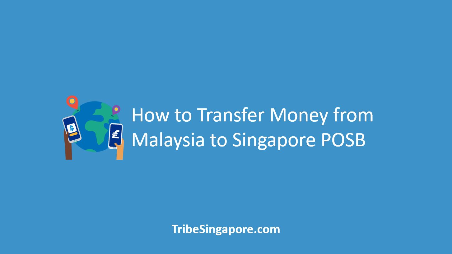 How to Transfer Money from Malaysia to Singapore POSB
