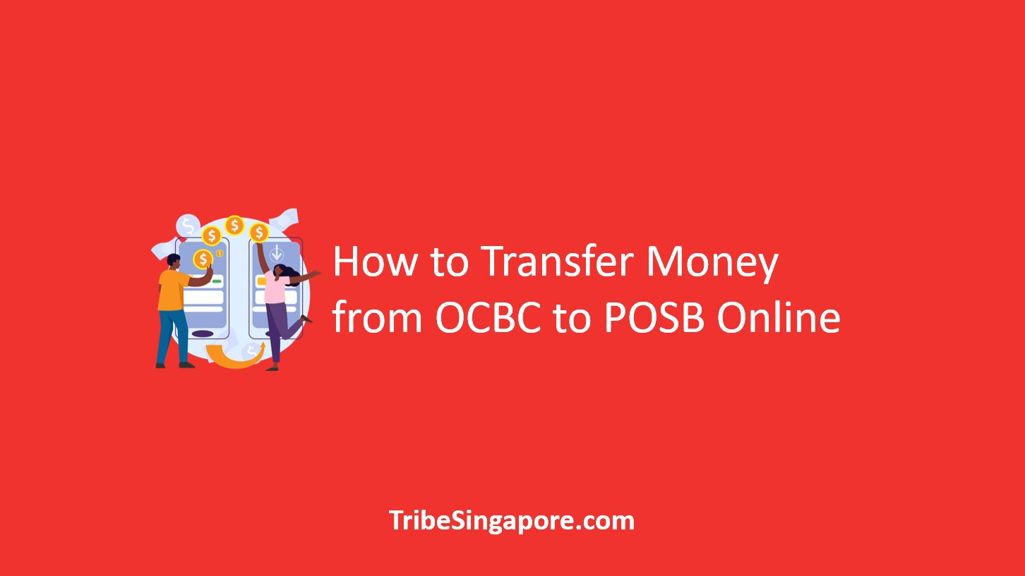 How to Transfer Money from OCBC to POSB