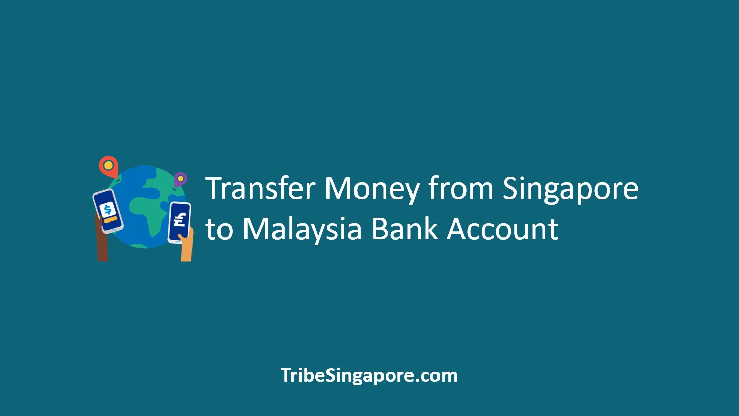 How to Transfer Money from Singapore to Malaysia Bank Account