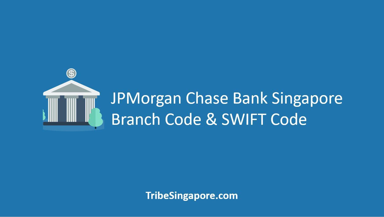 JPMorgan Chase Bank Singapore Branch Code