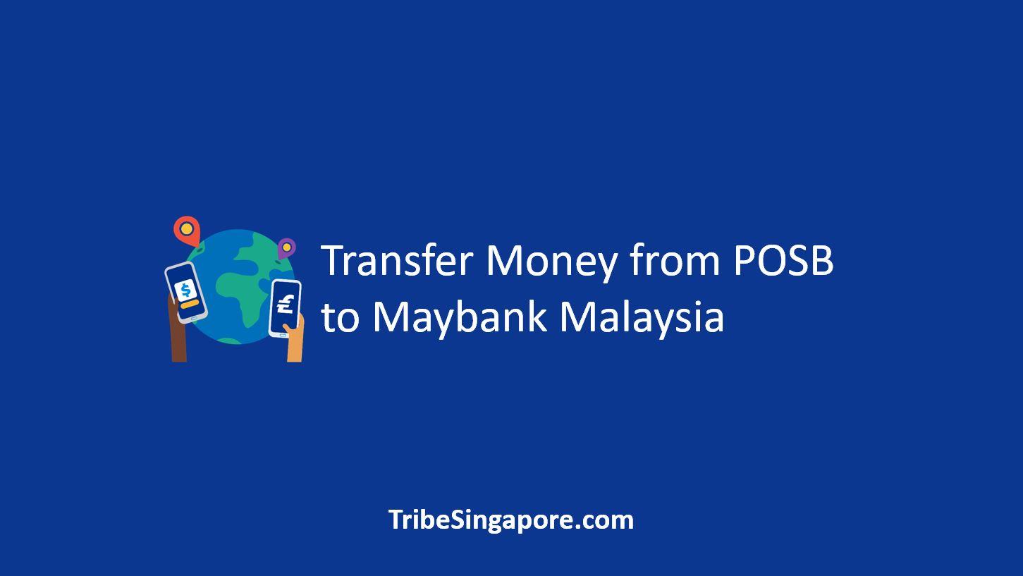 Transfer Money from POSB to Maybank Malaysia