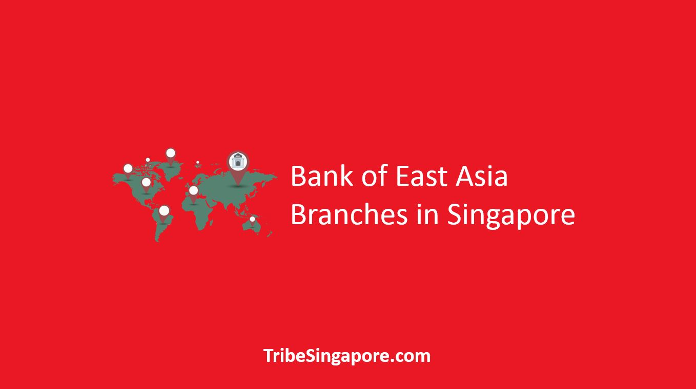 Bank of East Asia Branches in Singapore