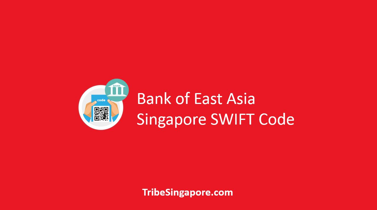 Bank of East Asia Singapore SWIFT Code