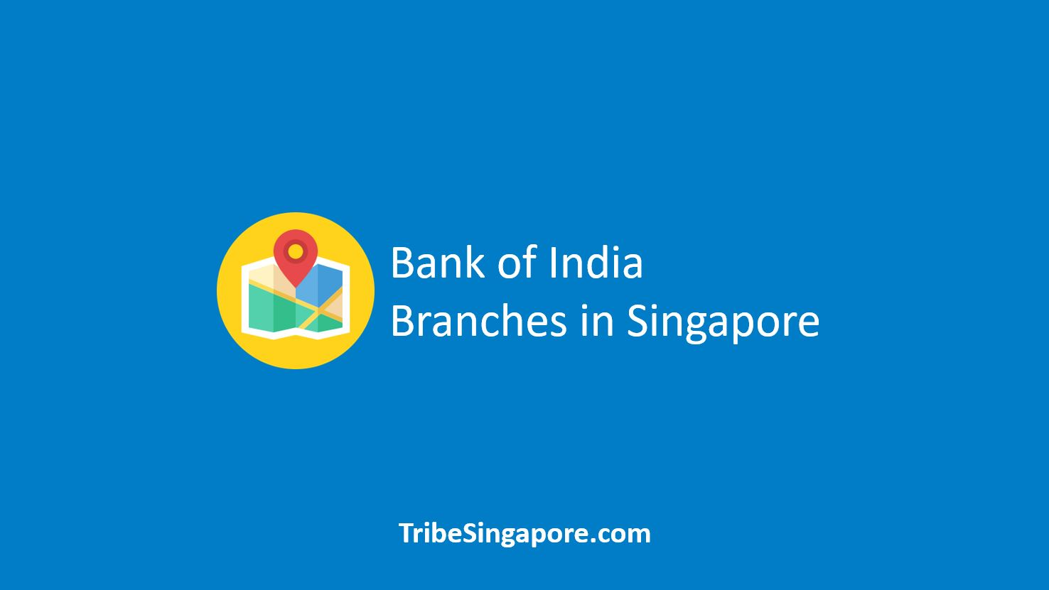 Bank of India Branches in Singapore