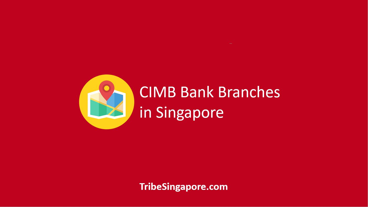 CIMB Bank Branches in Singapore