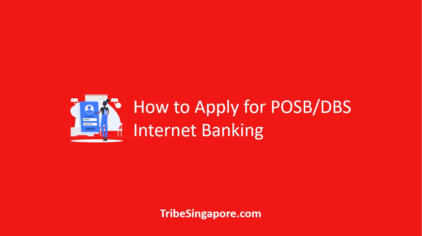 How to Apply for POSB/DBS Internet Banking