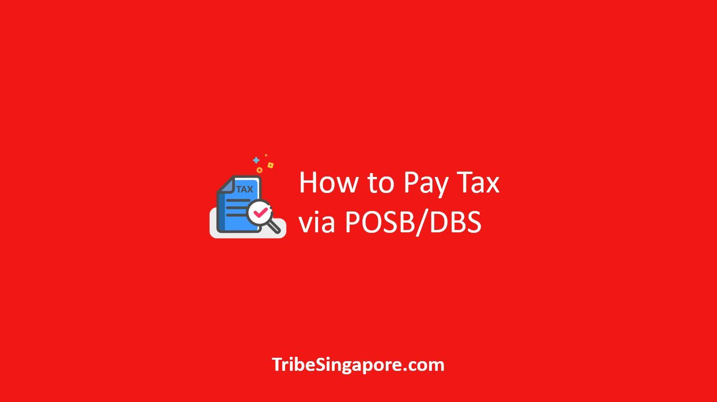 How to Pay Tax via POSB/DBS