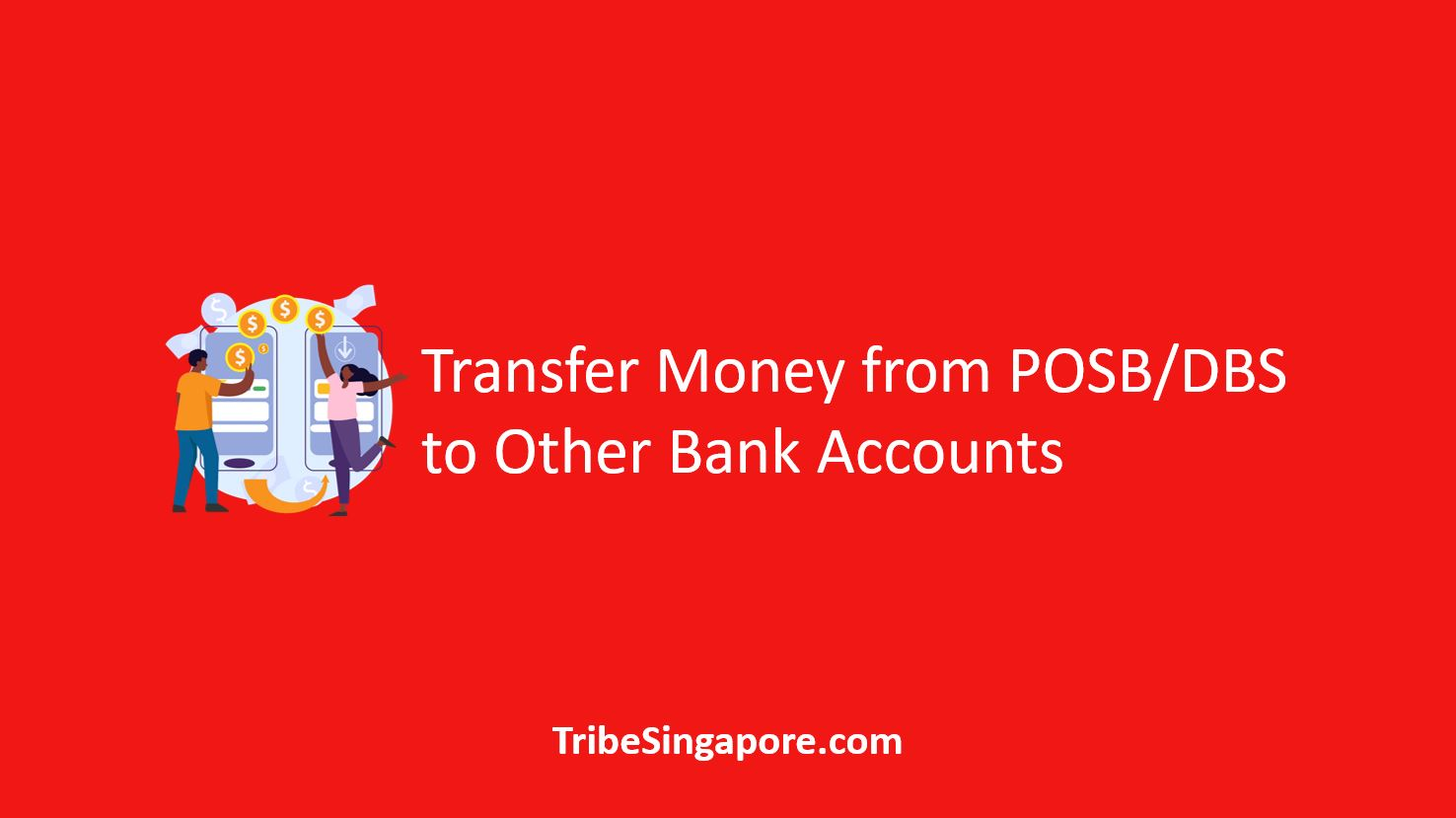 How to Transfer Money from POSB/DBS to Other Bank Accounts