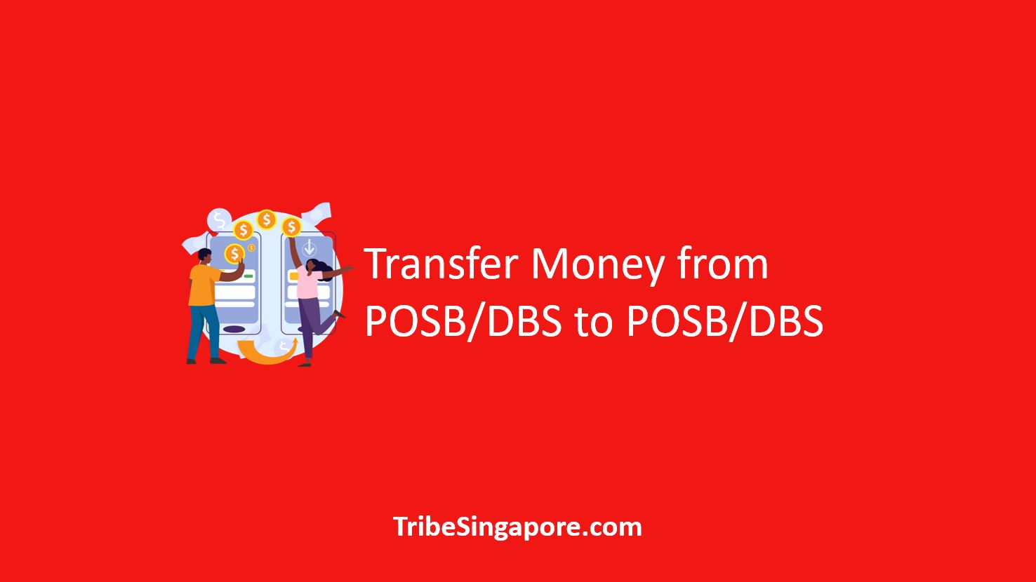 How to Transfer Money from POSB/DBS to POSB/DBS