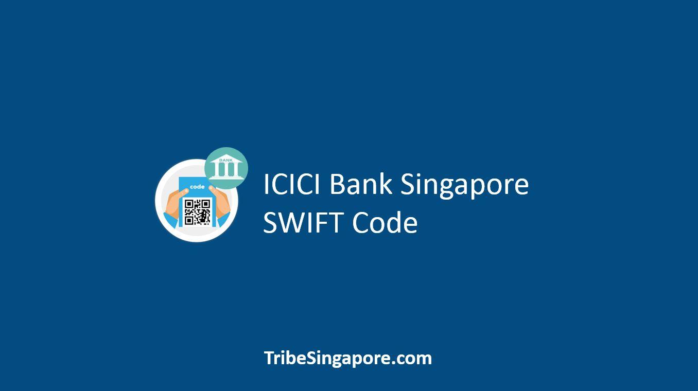 ICICI Singapore SWIFT Code