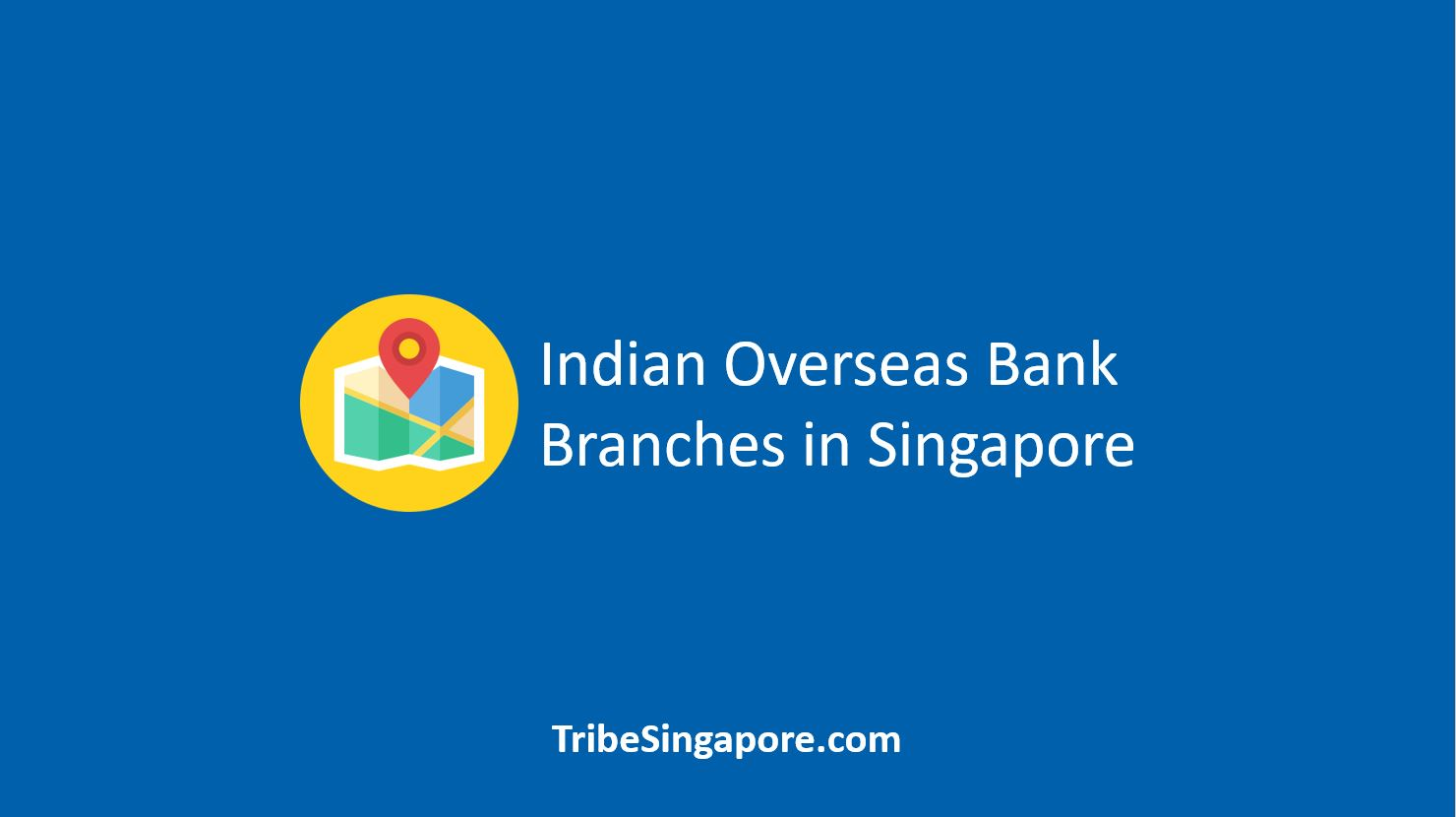 Indian Overseas Bank Branches in Singapore