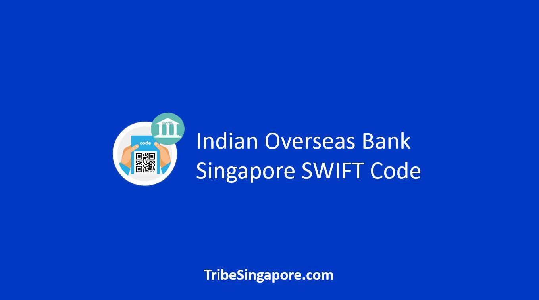 Indian Overseas Singapore SWIFT Code