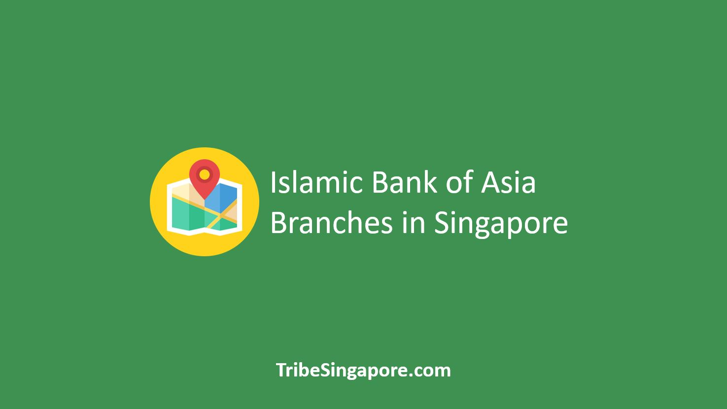 Islamic Bank of Asia Branches in Singapore