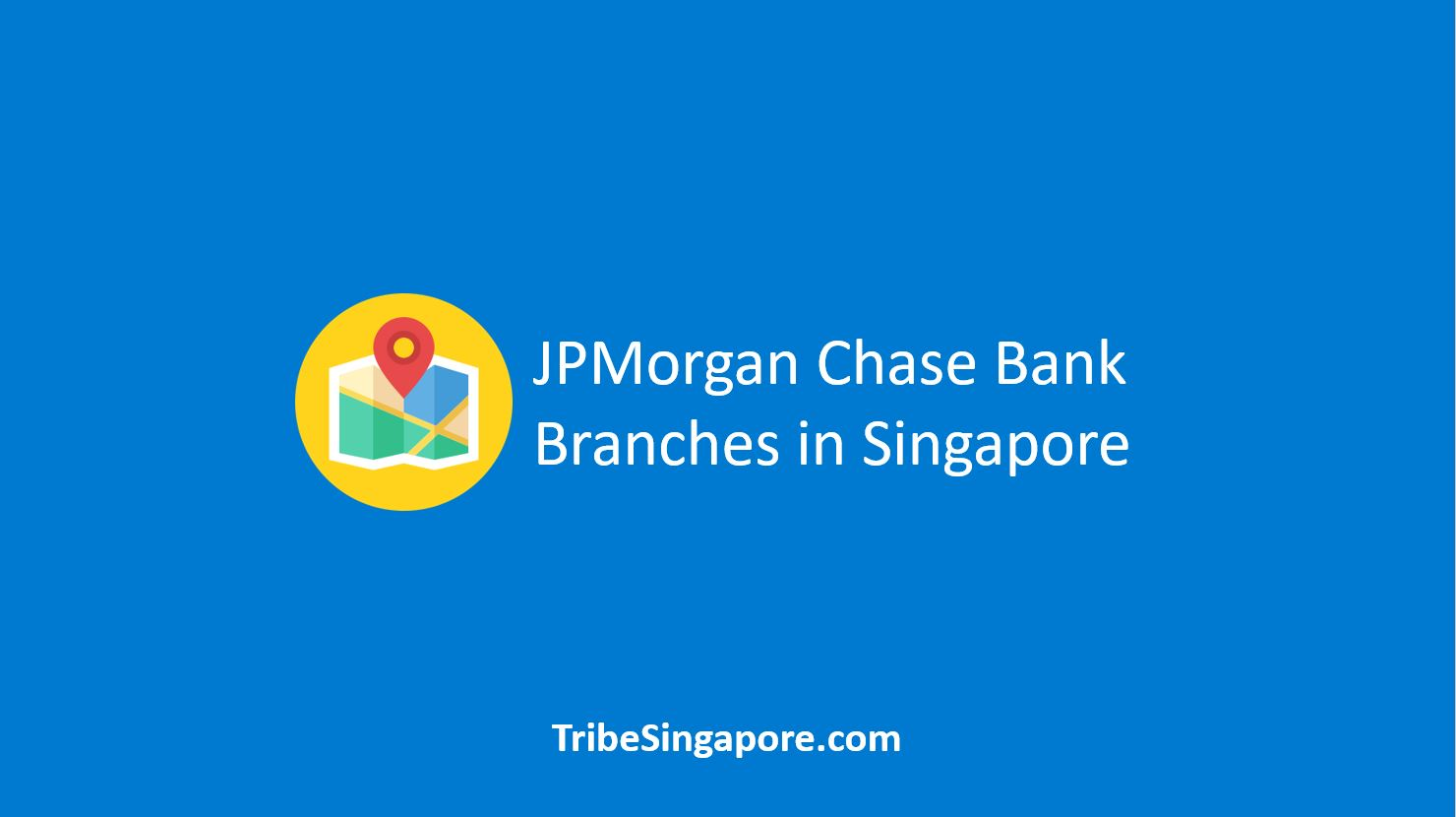 JPMorgan Chase Bank Branches in Singapore