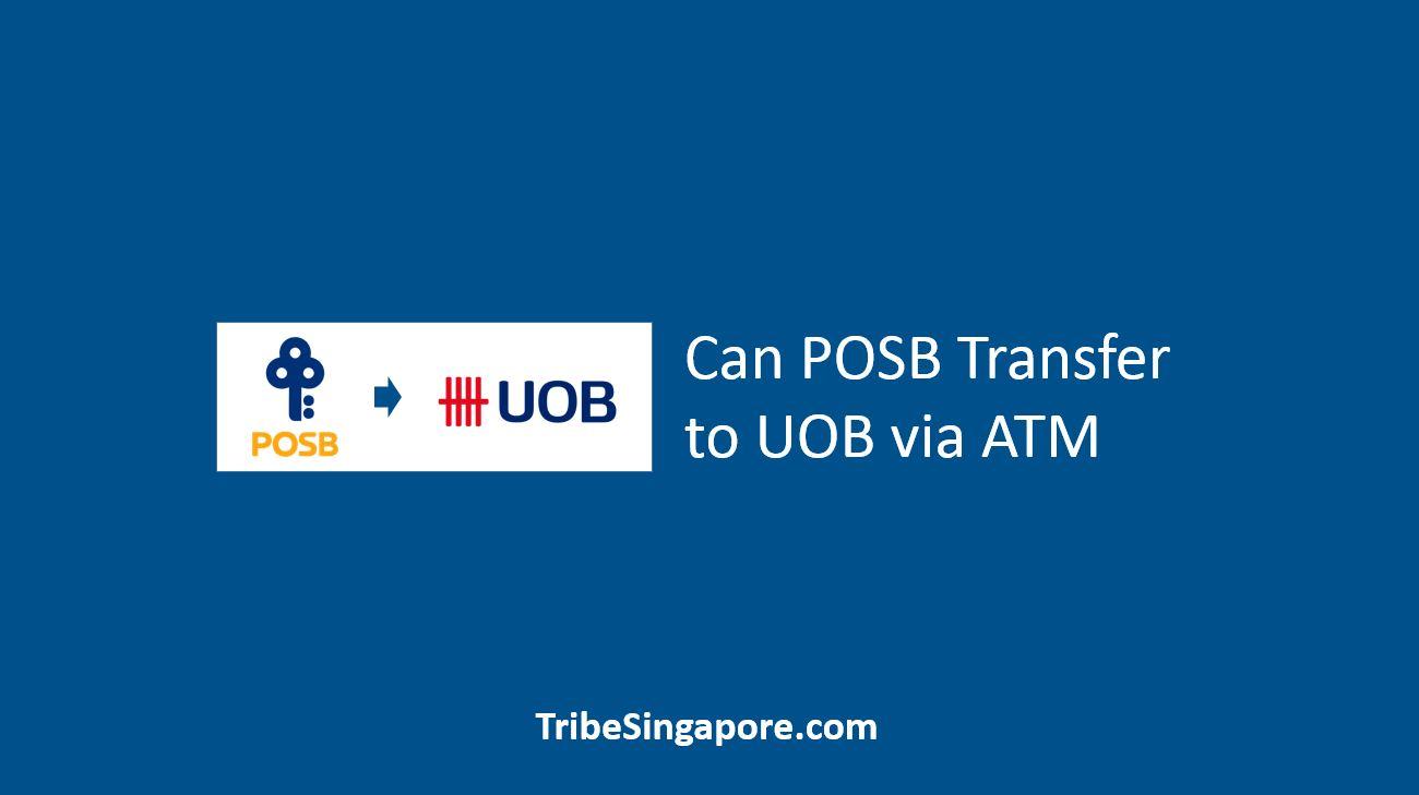 Can POSB Transfer to UOB via ATM