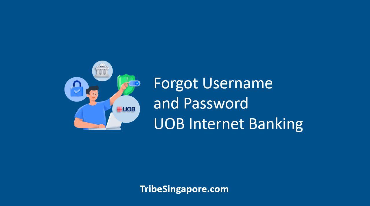 Forgot Username and Password UOB Internet Banking