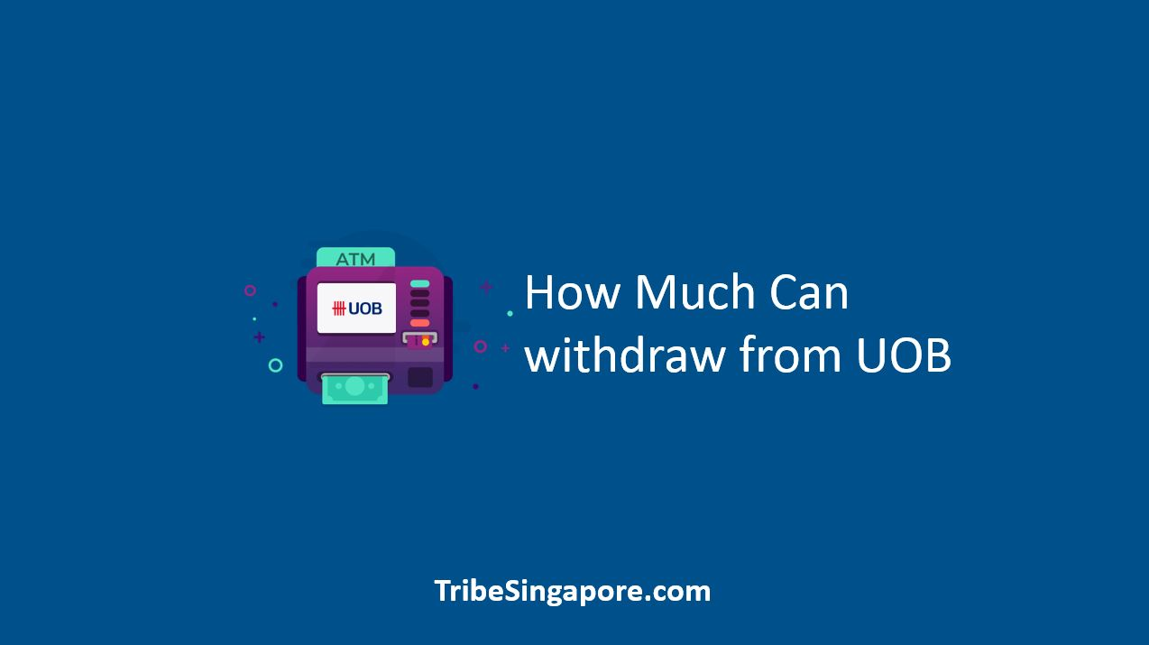 How Much Can withdraw from UOB