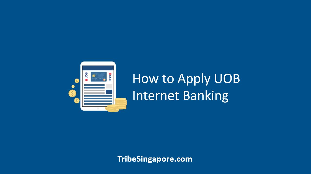How to Apply UOB Internet Banking