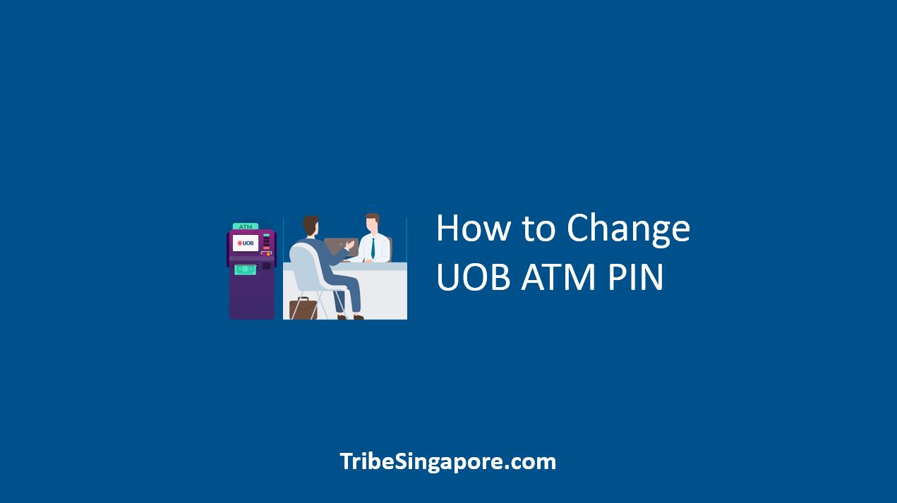 How to Change UOB ATM PIN