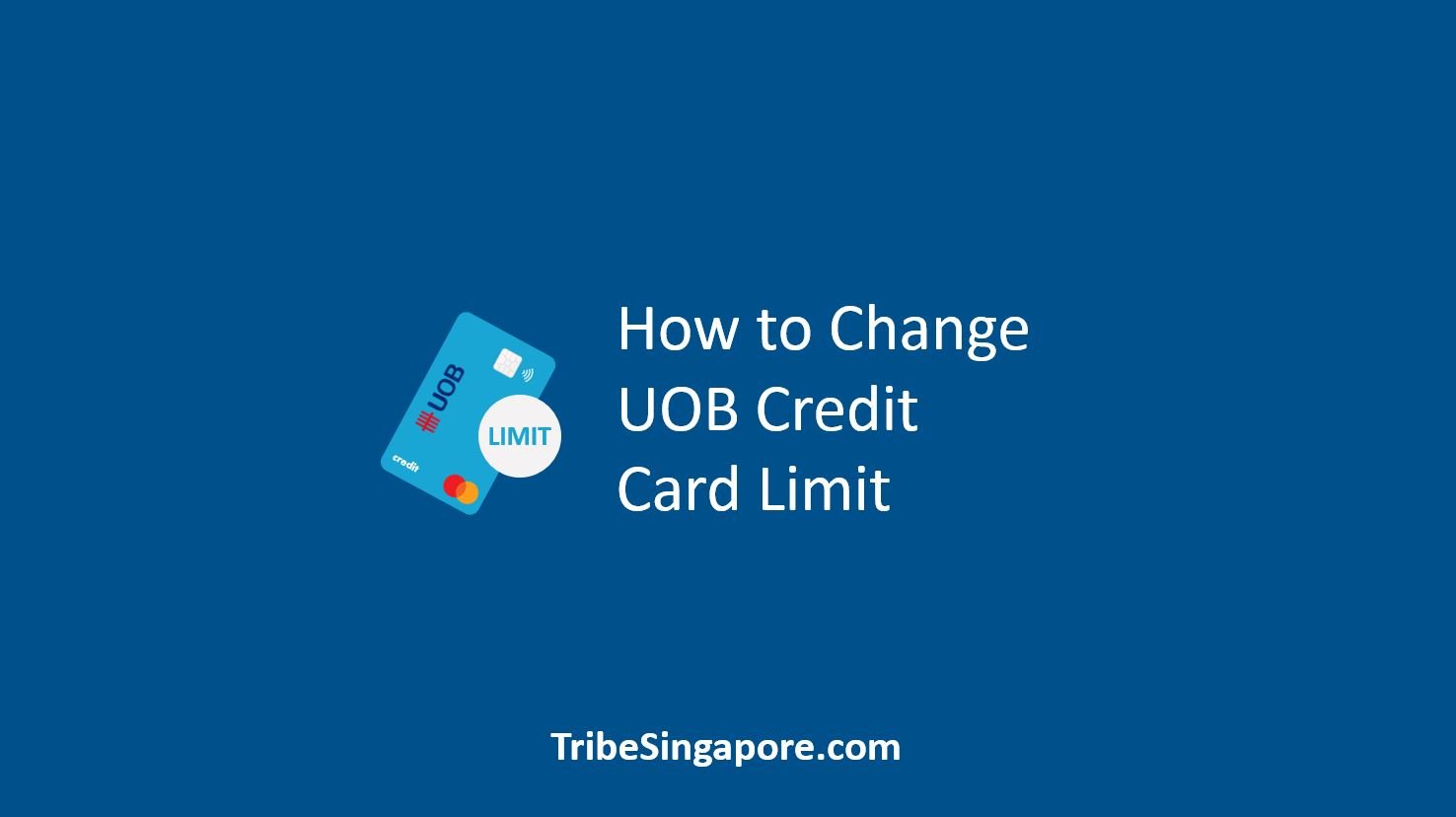 How to Change UOB Credit Card Limit