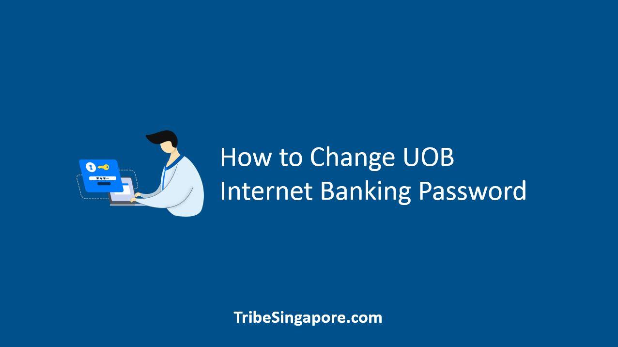 How to Change UOB Internet Banking Password