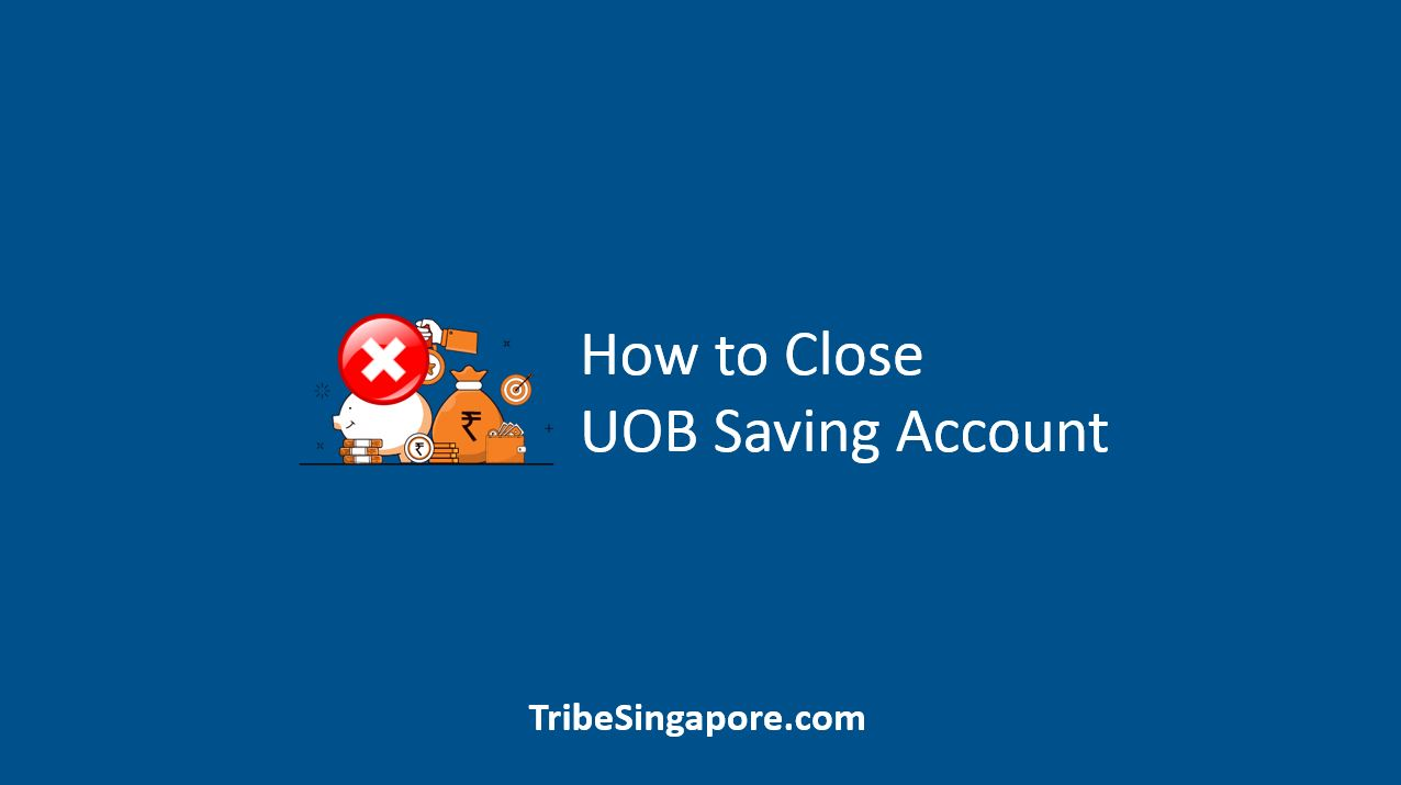 How to Close UOB Saving Account