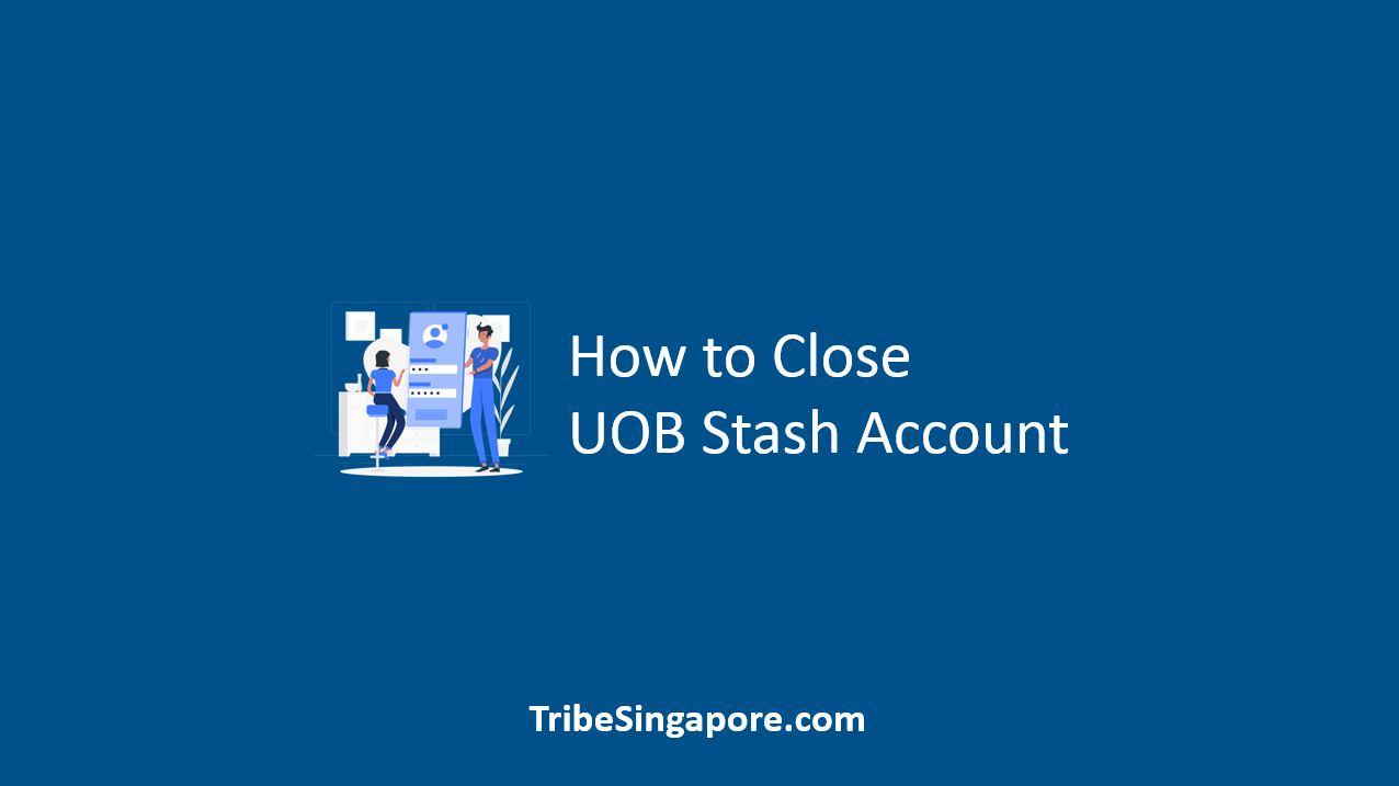 How to Close UOB Stash Account