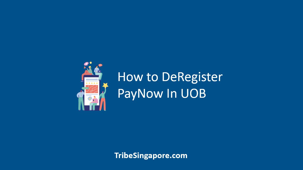 How to DeRegister PayNow In UOB