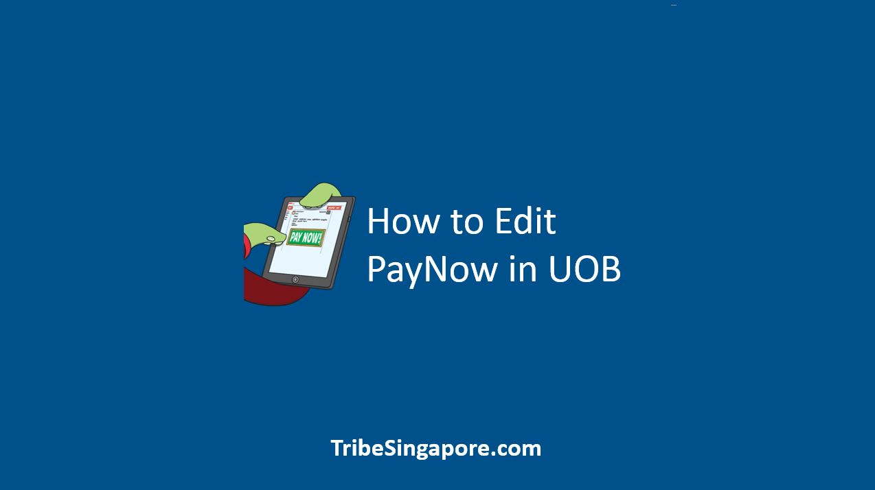 How to Edit PayNow in UOB