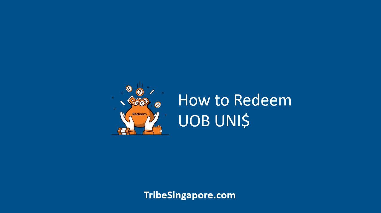 How to Redeem UOB UNI$