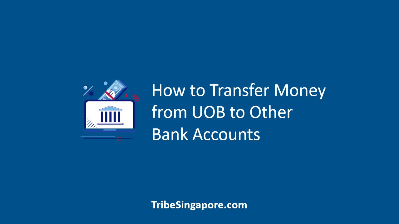 How to Transfer Money from UOB to Other Bank Accounts
