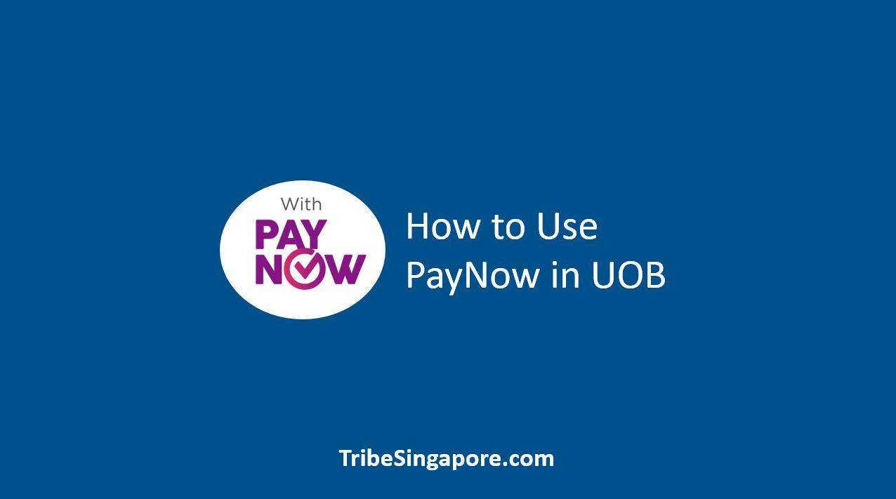 How to Use PaynNow In UOB